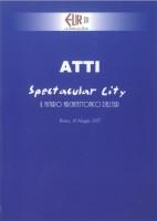 """EUR SpA - Direzione Comunicazione e Rapporti Istituzionali di EUR SpA (a cura di) Atti """"Spectacular City: il futuro architettonico dell'Eur - Roma, 18 maggio 2007"""" (Formello, Tip. Miligraf 2007)."""