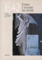 EUR SpA - Gregory Tullio e Tartaro Achille (a cura di) E42. Utopia e scenario del regime. Ideologia e programma dell'Olimpiade delle Civiltà (Venezia, Marsilio 1987).