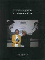 """EUR SpA - Cristiano Rosponi (a cura di) """"Eisenman Krier: il colloquio romano"""" Firenze, Aiòn 2007 (copertina)"""