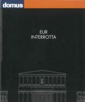 EUR  SpA - Spinelli Luigi (a cura di) EUR interrotta (Rozzano, Domus 2006).