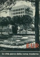 EUR SpA - Servizio Stampa dell'Ente Esposizione Universale di Roma (a cura di) EUR: la città parco della Roma moderna (Roma, Rotografica Romana 1953).