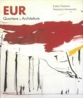 Copertina del libro Quartiere di architetture (Roma, De Luca Editori d'Arte 2012) di Enrico Valeriani Enrico e Francesco Innamorati Eur.