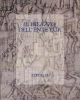 EUR SpA - Muratore Giorgio, Lux Simonetta, Cristallini Elisabetta e Greco Antonella (testi di) Il Palazzo dell'Ente EUR (Roma, Editalia 1992).