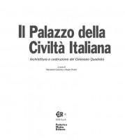EUR SpA - Casciato Maristella e Poretti Sergio (a cura di) Il Palazzo della Civiltà Italiana: architettura e costruzione del Colosseo Quadrato (Milano, Federico Motta 2002).