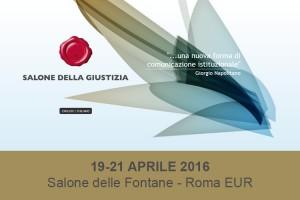 19-21 apirle: Salone della Giustizia 2016 presso il Salone delle Fontane - Roma EUR.
