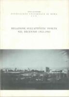 EUR SpA - Ente Autonomo Esposizione Universale di Roma E.U.R., Relazione sull'attività svolta nel decennio 1951-1961 - Roma, Garzanti 1962.