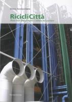 EUR SpA - Alessandrini Laura RicicliCittà. Riuso delle aree dismesse e cultura del costruire (Roma, Palombi 2008).